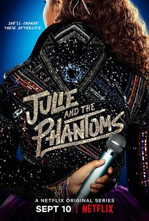 Julie and the Phantoms (2020- )